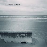 Kill Me This Monday - Kill me this monday (Trois titres)