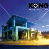 Kong - Merchants Of Air (chronique)