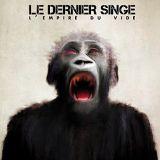 Le Dernier Singe - L'Empire Du Vide