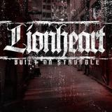 Lionheart - Built On Struggle