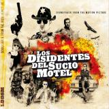 Los Disidentes Del Sucio Motel - Soundtrack From The Motion Picture