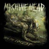 chronique Machine Head - Unto the locust