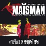 Maïsman - Le Retour de Méchant Man