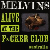 Melvins - Alive At The Fucker Club Australia (chronique)