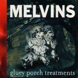 Melvins - Gluey Porch Treatments (chronique)