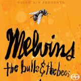 chronique Melvins - The Bulls And The Bees
