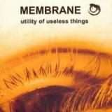 Membrane - Utility of Useless Things