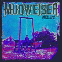 Mudweiser - Angel lust