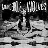 Murderous Wolves - Murderous Wolves