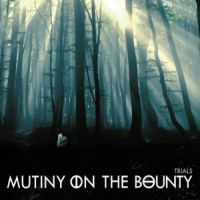 Mutiny On The Bounty - Trials (chronique)