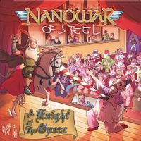 NanowaR Of Steel - A Knight At The Opera (chronique)