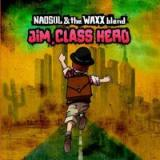 Naosol & the Waxx Blend - Jim, class hero