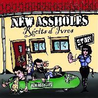 New Assholes - Récits d'Ivres