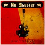 No Shelter - No fun at the party