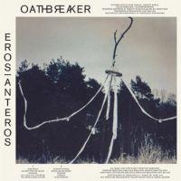 Oathbreaker - Eros/Anteros