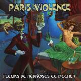 Paris Violence - Fleurs de Névroses et d'Ether