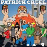 Patrick Cruel - Patrick Cruel