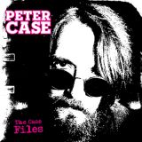 chronique Peter Case - The case files