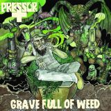chronique Pressor - Grave full of weed