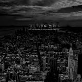 chronique Pretty Mary dies - Put our names on the walls of your city