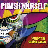 chronique Punish Yourself - Holiday in Guadalajara