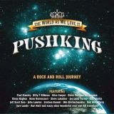 Pushking - The World as we love it