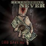 chronique Remembering Never - God Save Us