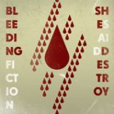She Said Destroy - Bleeding Fiction (chronique)