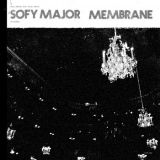 Sofy major + Membrane - Split 12'' (chronique)
