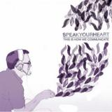 chronique Speakyourheart - This Is How We Communicate