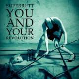 chronique Superbutt - You and your revolution