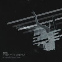 T / M / K - Need the Needle (Hate Songs For Mary / Love Songs For Lucy)