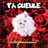 Ta Gueule - Surpuissant (chronique)