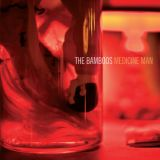 The Bamboos - Medicine man