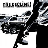 The Decline ! - Broken Hymns For Beating Hearts