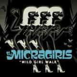 The Micragirls - Wild girl walk