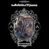 The Rebels Of Tijuana - Un foutu hippie EP