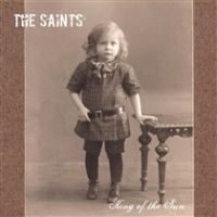 The Saints - King of the sun