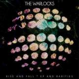 chronique The Warlocks - Rise and fall, EP's and rarities