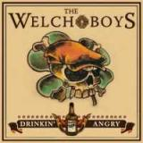 The welch boys - Drinkin'angry