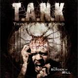 Think of A New Kind (T.A.N.K) - The Burden Of Will
