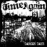 Time Again - Darker Days