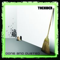 Toehider - Done and Dusted (chronique)