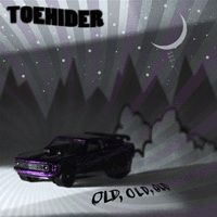Toehider - Old, Old, Old (chronique)