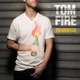 Tom Fire - Brainwash (chronique)