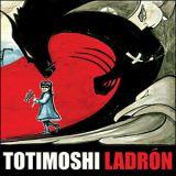 Totimoshi - Ladrón (chronique)