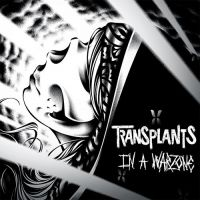 chronique Transplants - In A Warzone