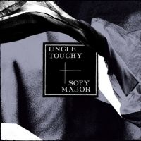 Sofy major + Uncle Touchy - Split 7''