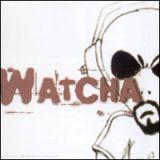 Watcha - Watcha