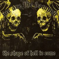 We Are The Damned - The Shape Of Hell To Come